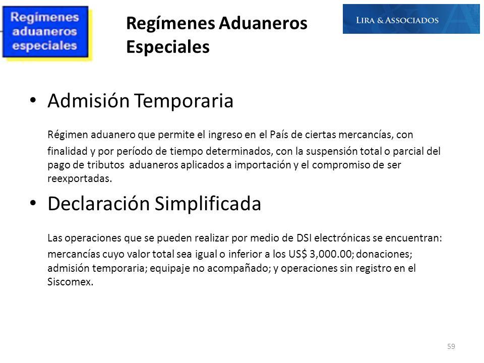 Regímenes Aduaneros Especiales Admisión Temporaria Régimen aduanero que permite el ingreso en el País de ciertas mercancías, con finalidad y por perío