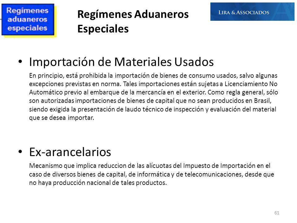 Importación de Materiales Usados En principio, está prohibida la importación de bienes de consumo usados, salvo algunas excepciones previstas en norma