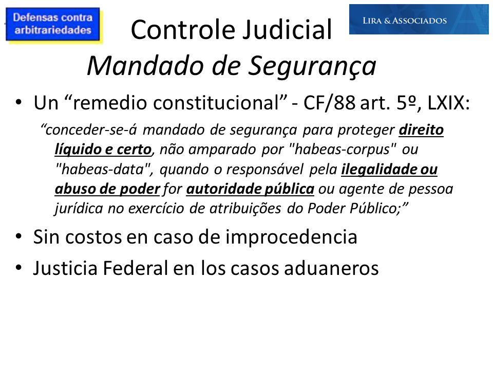 Controle Judicial Mandado de Segurança Un remedio constitucional - CF/88 art. 5º, LXIX: conceder-se-á mandado de segurança para proteger direito líqui