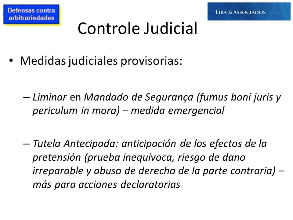 Controle Judicial Medidas judiciales provisorias: – Liminar en Mandado de Segurança (fumus boni juris y periculum in mora) – medida emergencial – Tute