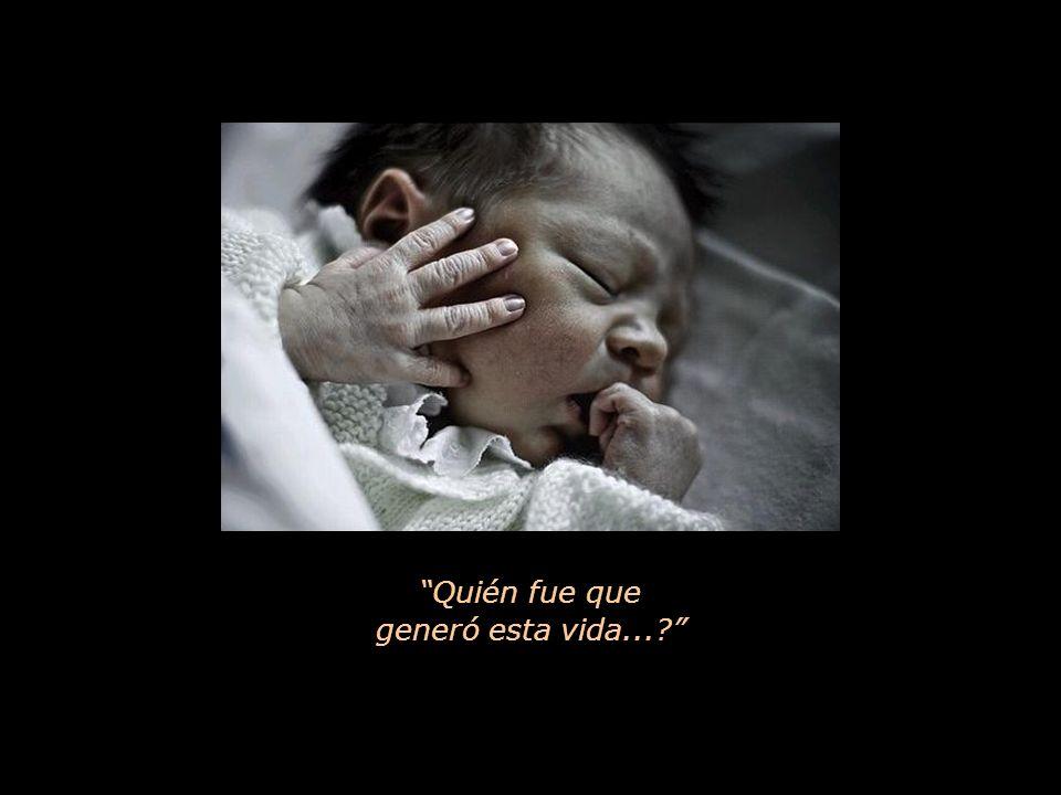 La voz que, cuando delante de un recién nacido, con respeto y admiración pregunta: