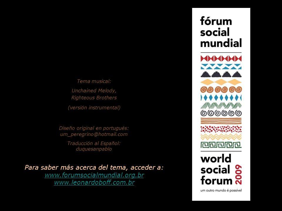 El texto de esta presentación se basa en la conferencia dada por Leonardo Boff durante el Forum Social Mundial, Belém, estado de Pará (Brasil), Enero