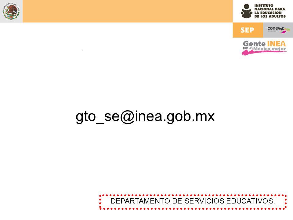 gto_se@inea.gob.mx DEPARTAMENTO DE SERVICIOS EDUCATIVOS.