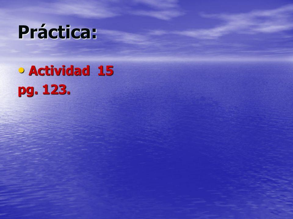 Práctica: Actividad 15 Actividad 15 pg. 123.
