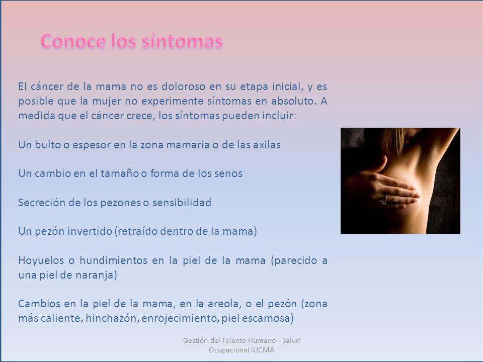 El cáncer de la mama no es doloroso en su etapa inicial, y es posible que la mujer no experimente síntomas en absoluto. A medida que el cáncer crece,