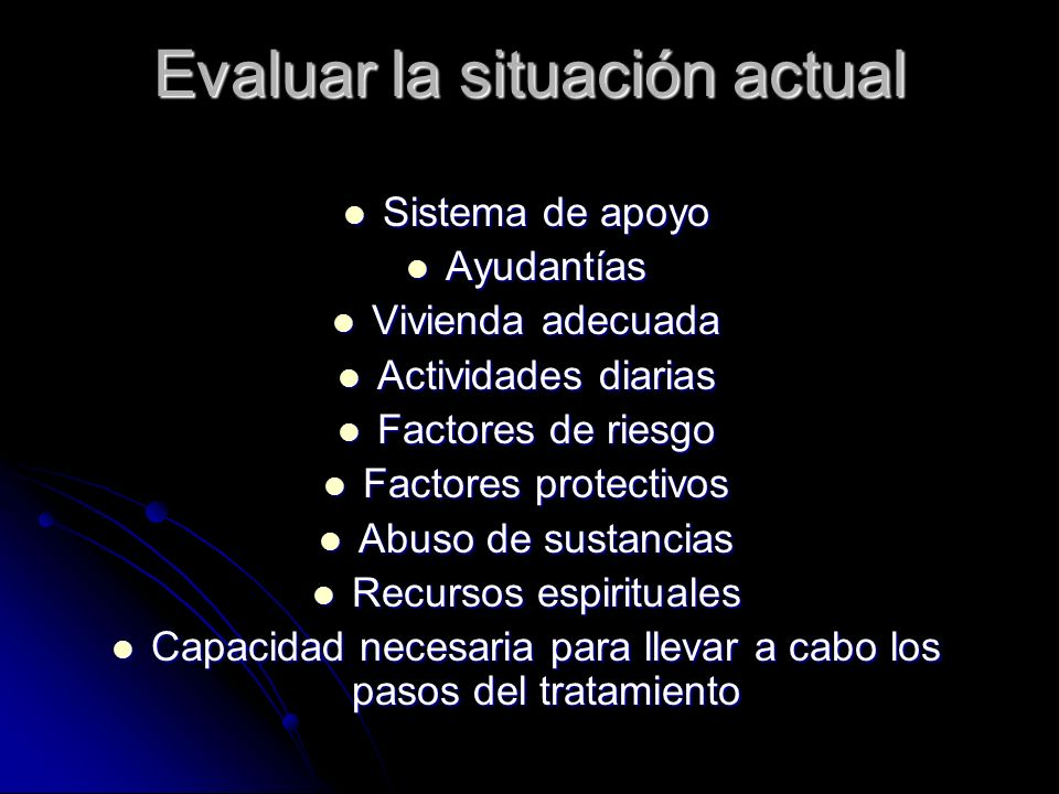Evaluar la situación actual Sistema de apoyo Sistema de apoyo Ayudantías Ayudantías Vivienda adecuada Vivienda adecuada Actividades diarias Actividade