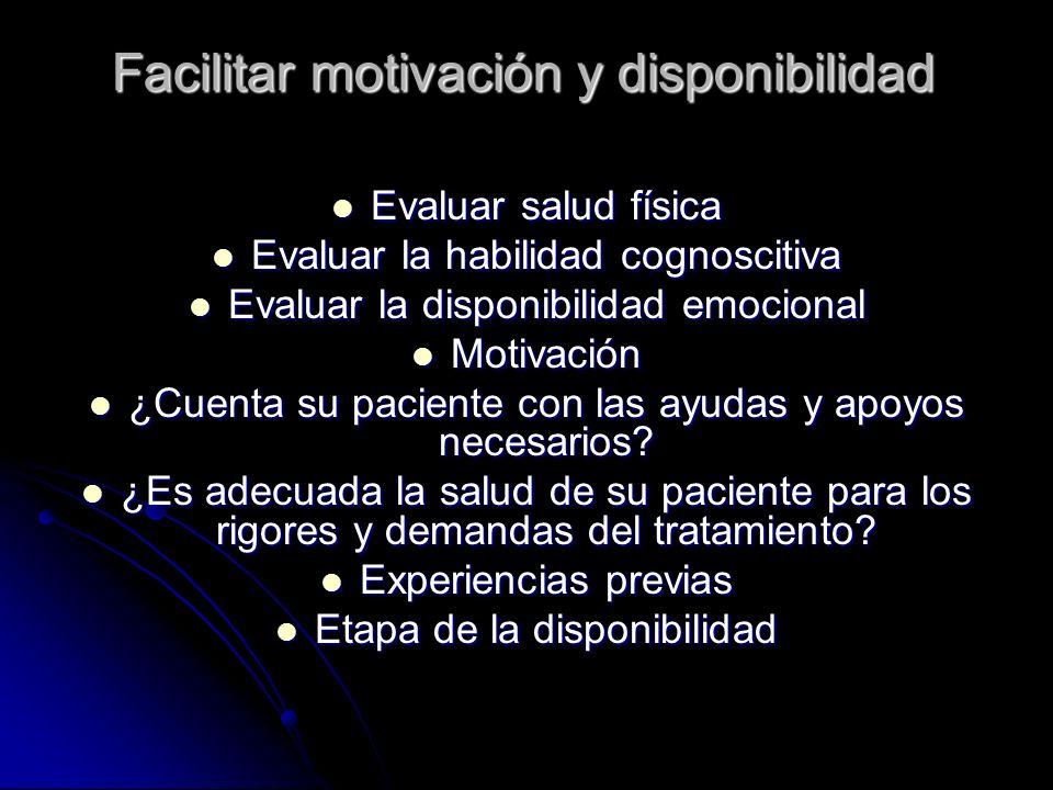 Facilitar motivación y disponibilidad Evaluar salud física Evaluar salud física Evaluar la habilidad cognoscitiva Evaluar la habilidad cognoscitiva Ev