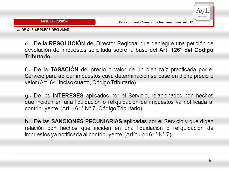 8 e.- De la RESOLUCIÓN del Director Regional que deniegue una petición de devolución de impuestos solicitada sobre la base del Art. 126° del Código Tr