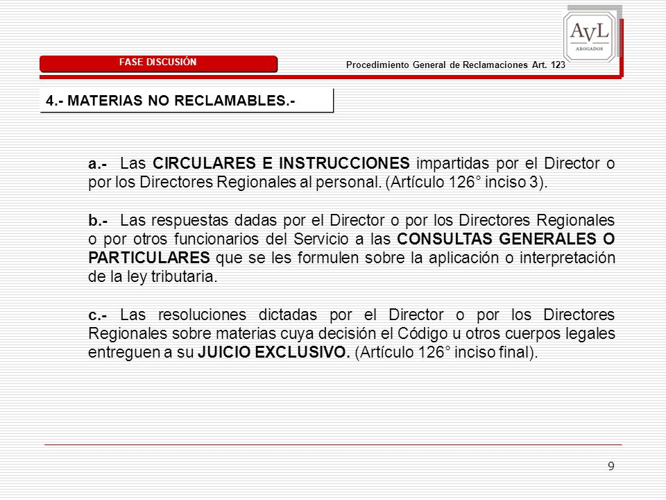 9 a.-Las CIRCULARES E INSTRUCCIONES impartidas por el Director o por los Directores Regionales al personal. (Artículo 126° inciso 3). b.- Las respuest