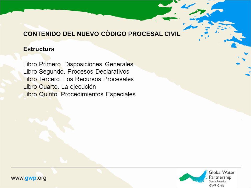 CONTENIDO DEL NUEVO CÓDIGO PROCESAL CIVIL Estructura Libro Primero.
