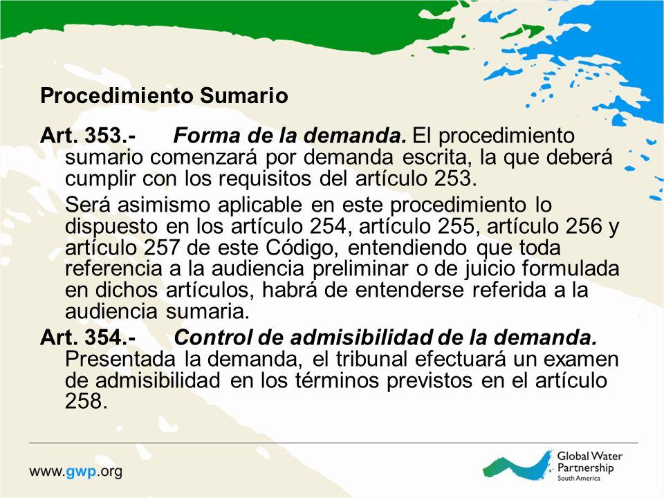 Procedimiento Sumario Art. 353.-Forma de la demanda. El procedimiento sumario comenzará por demanda escrita, la que deberá cumplir con los requisitos