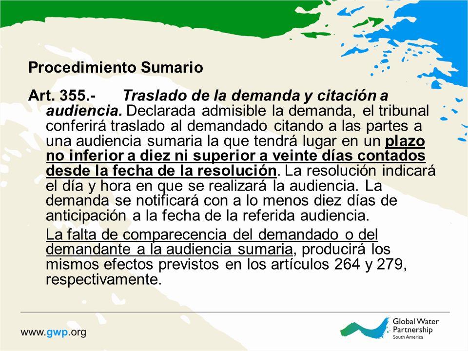 Procedimiento Sumario Art. 355.-Traslado de la demanda y citación a audiencia. Declarada admisible la demanda, el tribunal conferirá traslado al deman
