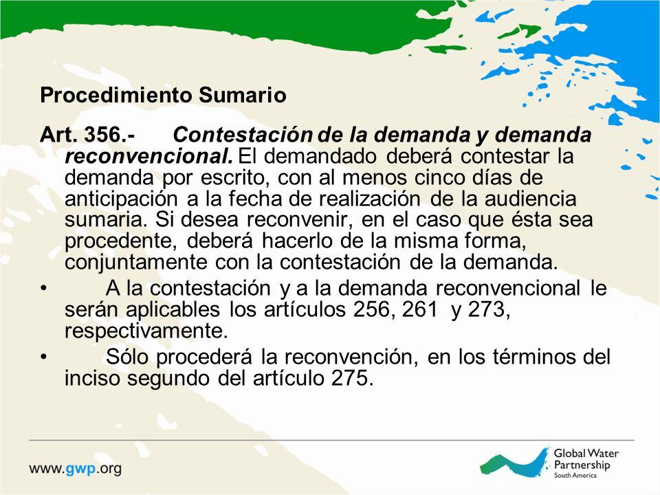 Procedimiento Sumario Art. 356.-Contestación de la demanda y demanda reconvencional. El demandado deberá contestar la demanda por escrito, con al meno