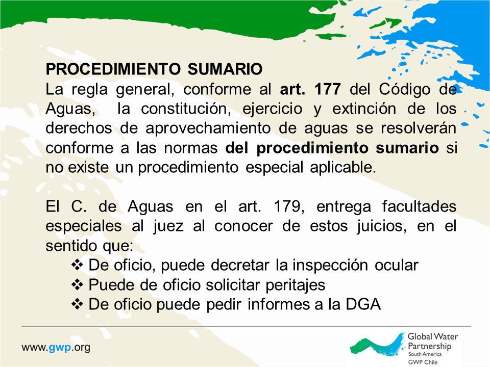 PROCEDIMIENTO SUMARIO La regla general, conforme al art. 177 del Código de Aguas, la constitución, ejercicio y extinción de los derechos de aprovecham