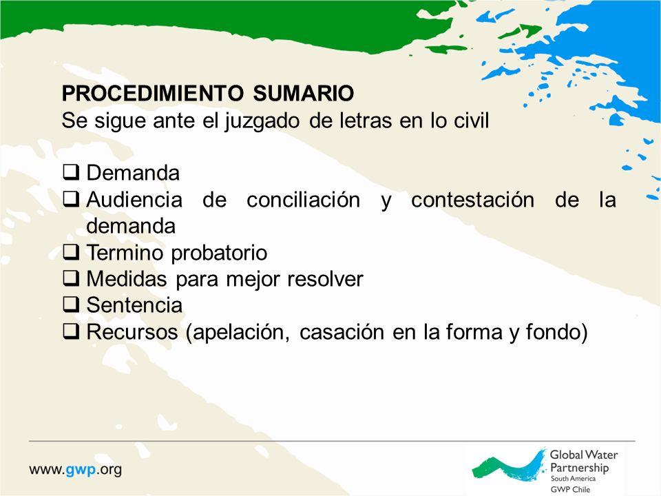 PROCEDIMIENTO SUMARIO Se sigue ante el juzgado de letras en lo civil Demanda Audiencia de conciliación y contestación de la demanda Termino probatorio
