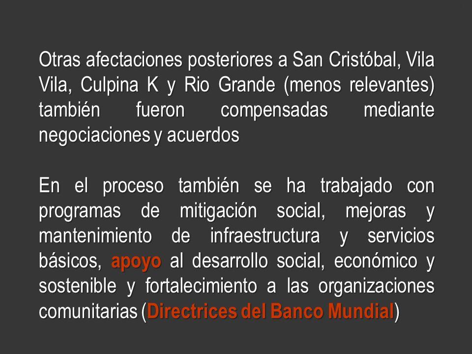 www.minerasancristobal.com Otras afectaciones posteriores a San Cristóbal, Vila Vila, Culpina K y Rio Grande (menos relevantes) también fueron compens