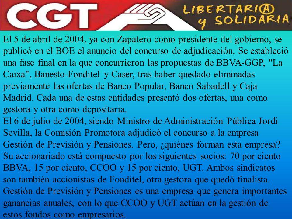 El 5 de abril de 2004, ya con Zapatero como presidente del gobierno, se publicó en el BOE el anuncio del concurso de adjudicación. Se estableció una f
