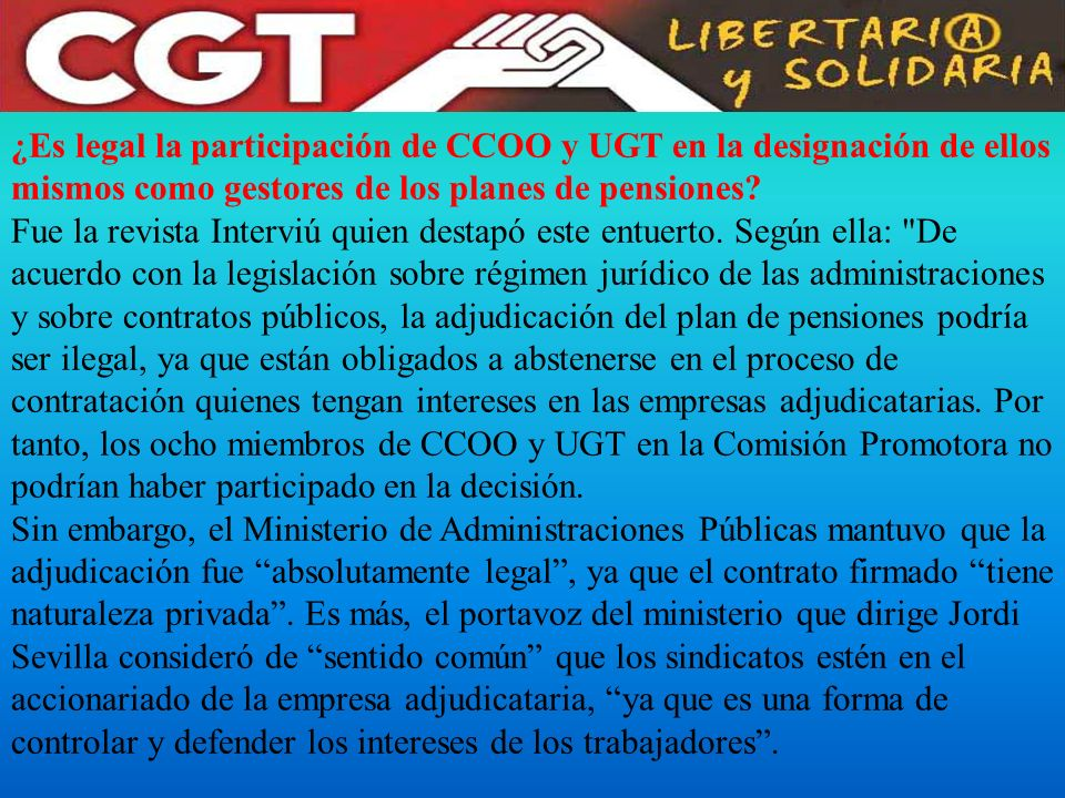 ¿Es legal la participación de CCOO y UGT en la designación de ellos mismos como gestores de los planes de pensiones? Fue la revista Interviú quien des
