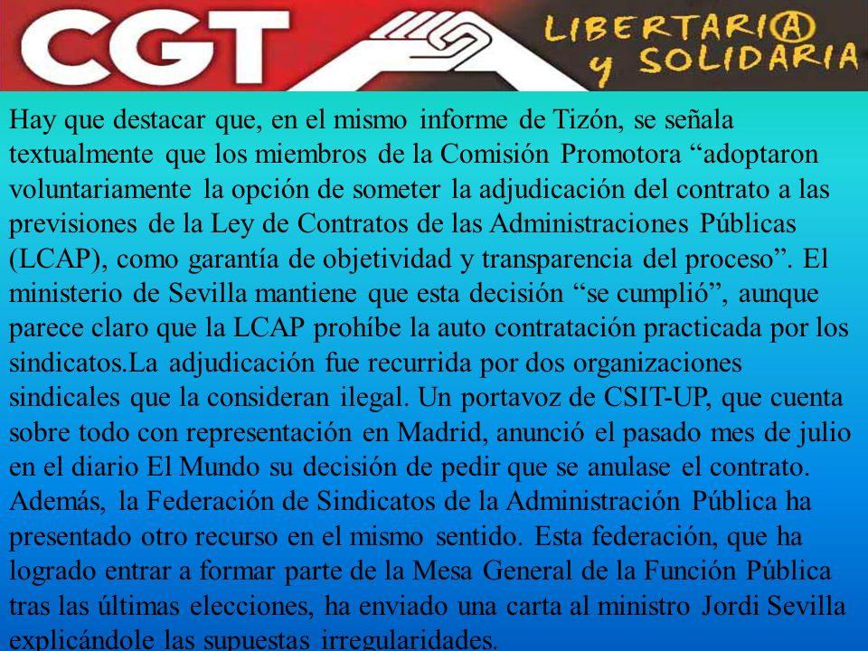 Hay que destacar que, en el mismo informe de Tizón, se señala textualmente que los miembros de la Comisión Promotora adoptaron voluntariamente la opci