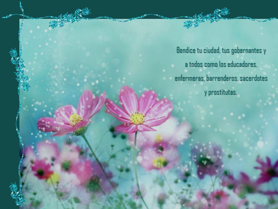 Bendice a todos en todas las formas imaginables, porque esas bendiciones no sólo esparcen las semillas de la curación, sino que algún día brotarán com