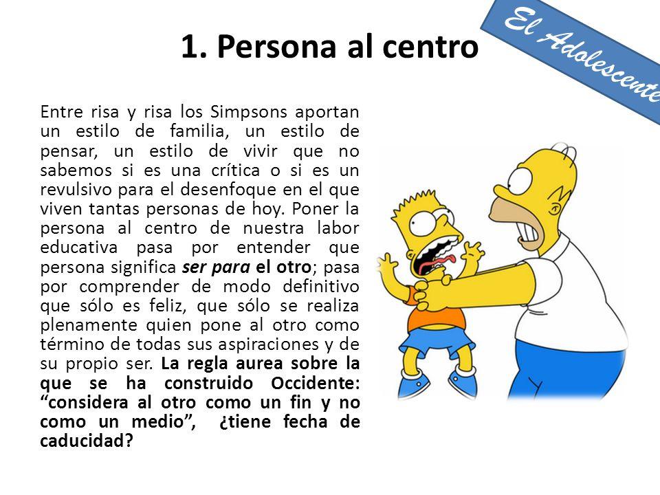 Entre risa y risa los Simpsons aportan un estilo de familia, un estilo de pensar, un estilo de vivir que no sabemos si es una crítica o si es un revul