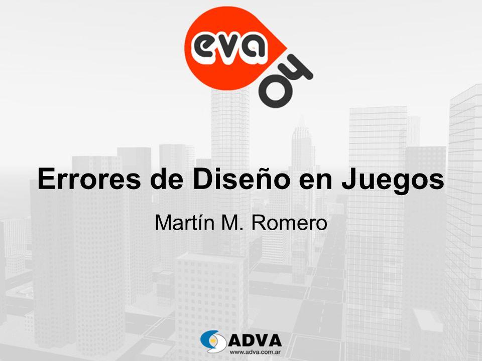 Errores de Diseño en Juegos Por Martin M.Romero Martín M.