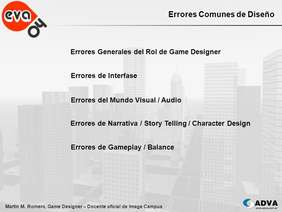 Martín M. Romero, Game Designer – Docente oficial de Image Campus Errores Comunes de Diseño Errores Generales del Rol de Game Designer Errores de Inte