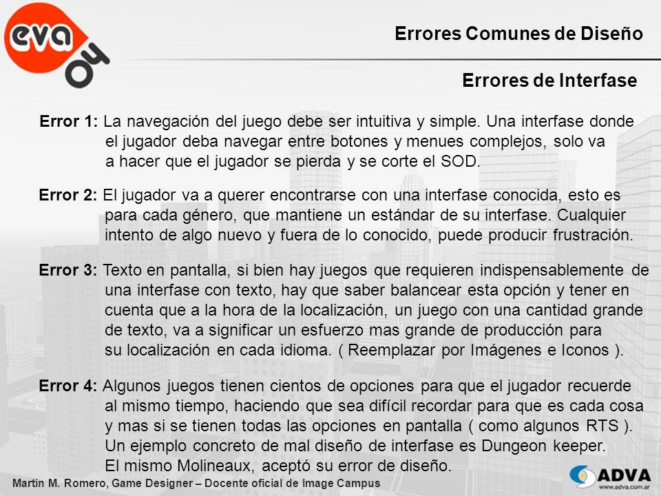 Martín M. Romero, Game Designer – Docente oficial de Image Campus Errores Comunes de Diseño Errores de Interfase Error 1: La navegación del juego debe