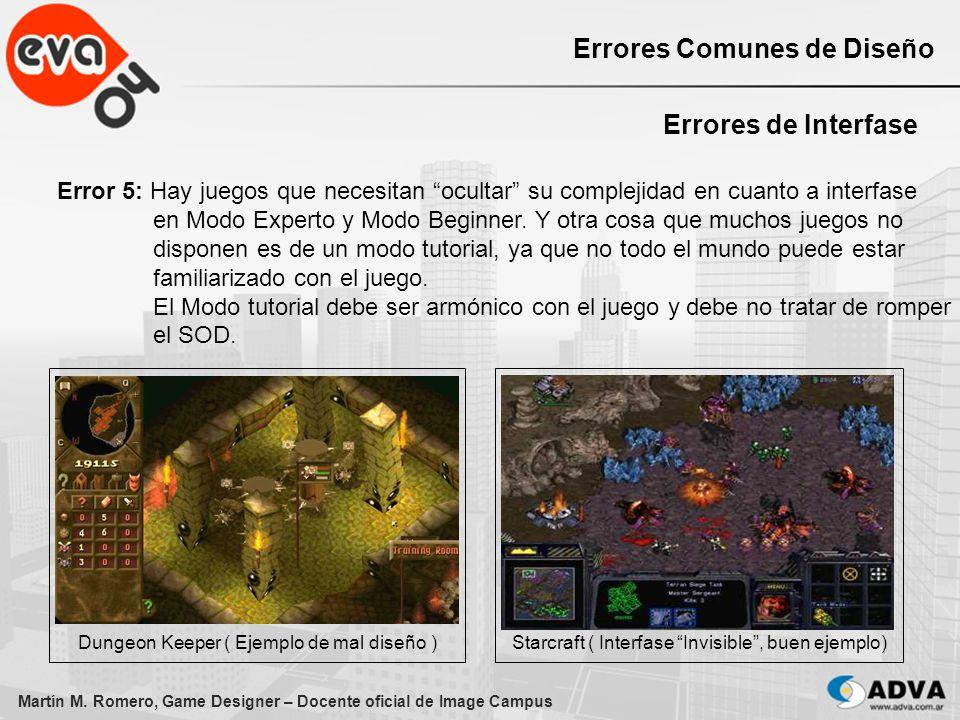 Martín M. Romero, Game Designer – Docente oficial de Image Campus Errores Comunes de Diseño Errores de Interfase Error 5: Hay juegos que necesitan ocu
