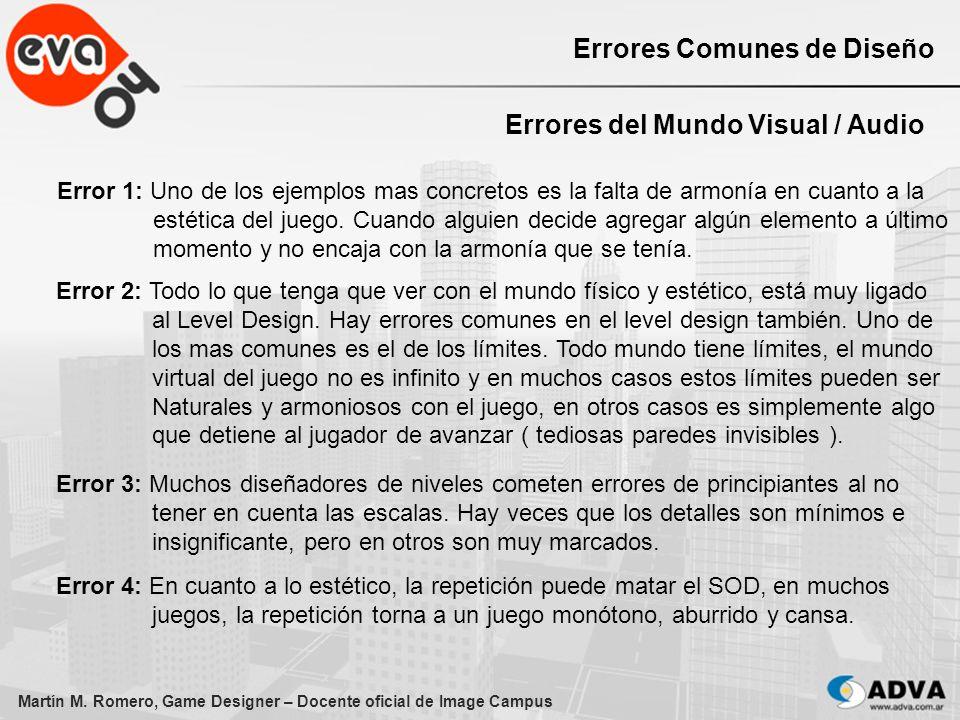 Martín M. Romero, Game Designer – Docente oficial de Image Campus Errores Comunes de Diseño Errores del Mundo Visual / Audio Error 1: Uno de los ejemp