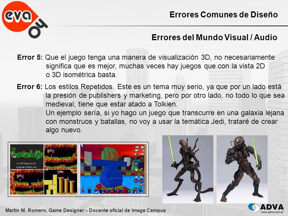 Martín M. Romero, Game Designer – Docente oficial de Image Campus Errores Comunes de Diseño Errores del Mundo Visual / Audio Error 5: Que el juego ten