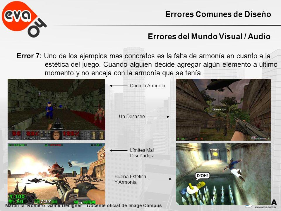 Martín M. Romero, Game Designer – Docente oficial de Image Campus Errores Comunes de Diseño Errores del Mundo Visual / Audio Error 7: Uno de los ejemp