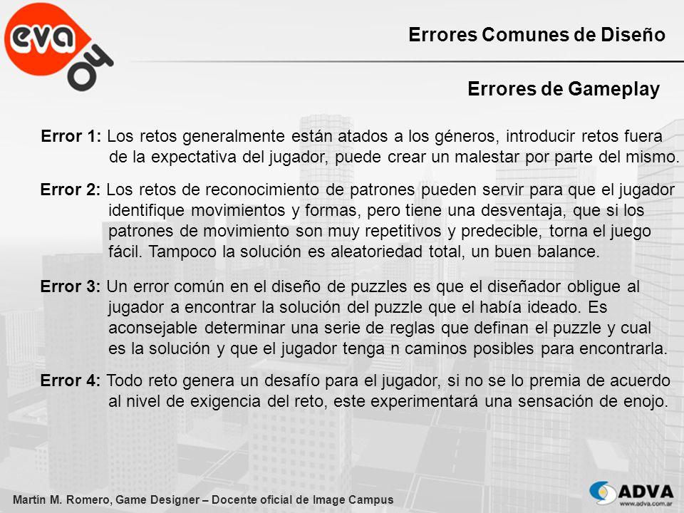 Martín M. Romero, Game Designer – Docente oficial de Image Campus Errores Comunes de Diseño Errores de Gameplay Error 1: Los retos generalmente están