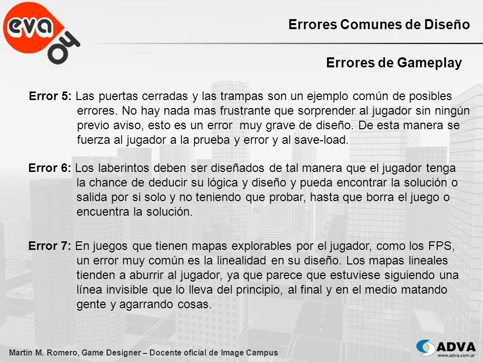 Martín M. Romero, Game Designer – Docente oficial de Image Campus Errores Comunes de Diseño Errores de Gameplay Error 5: Las puertas cerradas y las tr