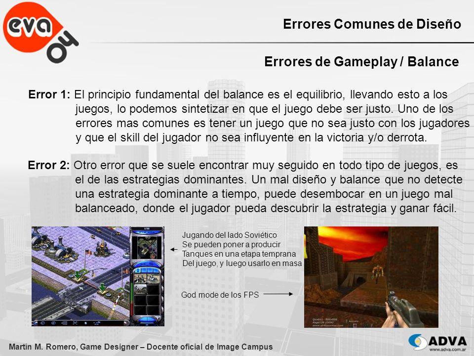 Martín M. Romero, Game Designer – Docente oficial de Image Campus Errores Comunes de Diseño Errores de Gameplay / Balance Error 1: El principio fundam