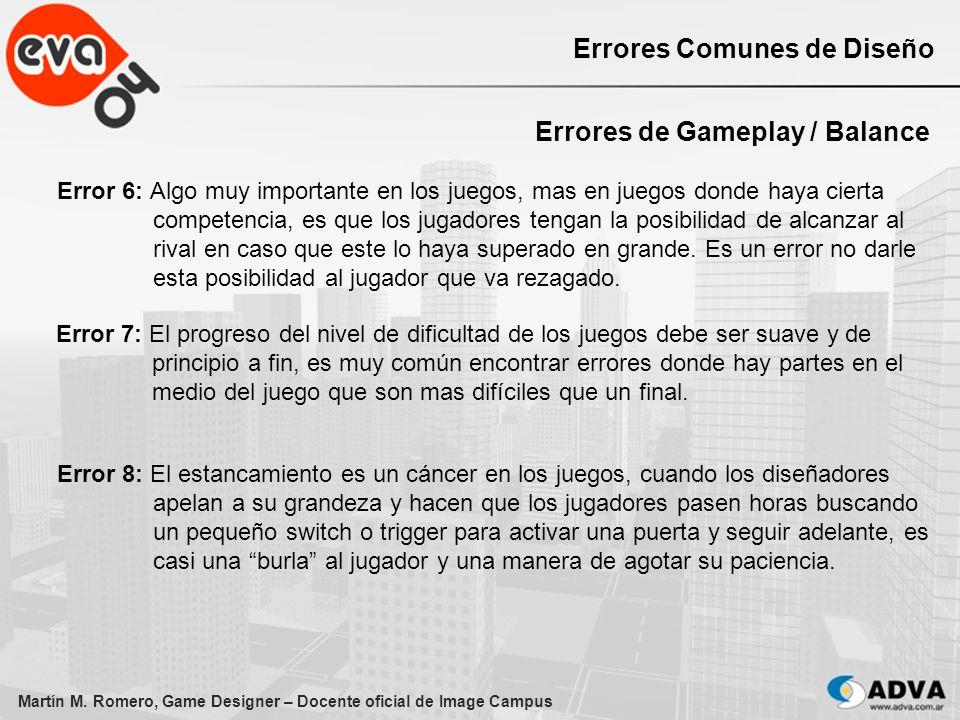 Martín M. Romero, Game Designer – Docente oficial de Image Campus Errores Comunes de Diseño Errores de Gameplay / Balance Error 6: Algo muy importante
