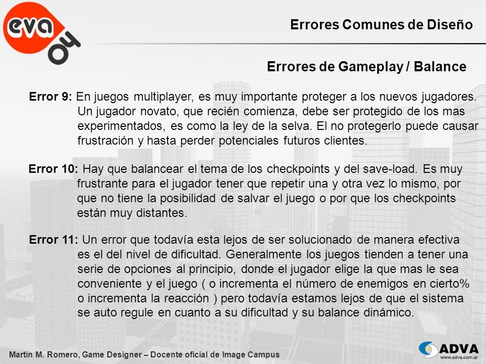 Martín M. Romero, Game Designer – Docente oficial de Image Campus Errores Comunes de Diseño Errores de Gameplay / Balance Error 9: En juegos multiplay