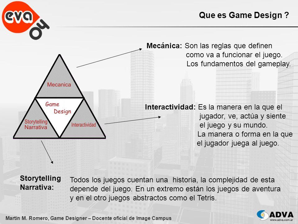 Martín M. Romero, Game Designer – Docente oficial de Image Campus Mecánica: Son las reglas que definen como va a funcionar el juego. Los fundamentos d