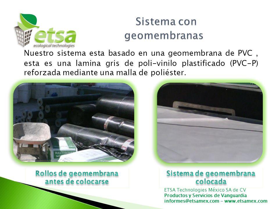 Nuestro sistema esta basado en una geomembrana de PVC, esta es una lamina gris de poli-vinilo plastificado (PVC-P) reforzada mediante una malla de poliéster.