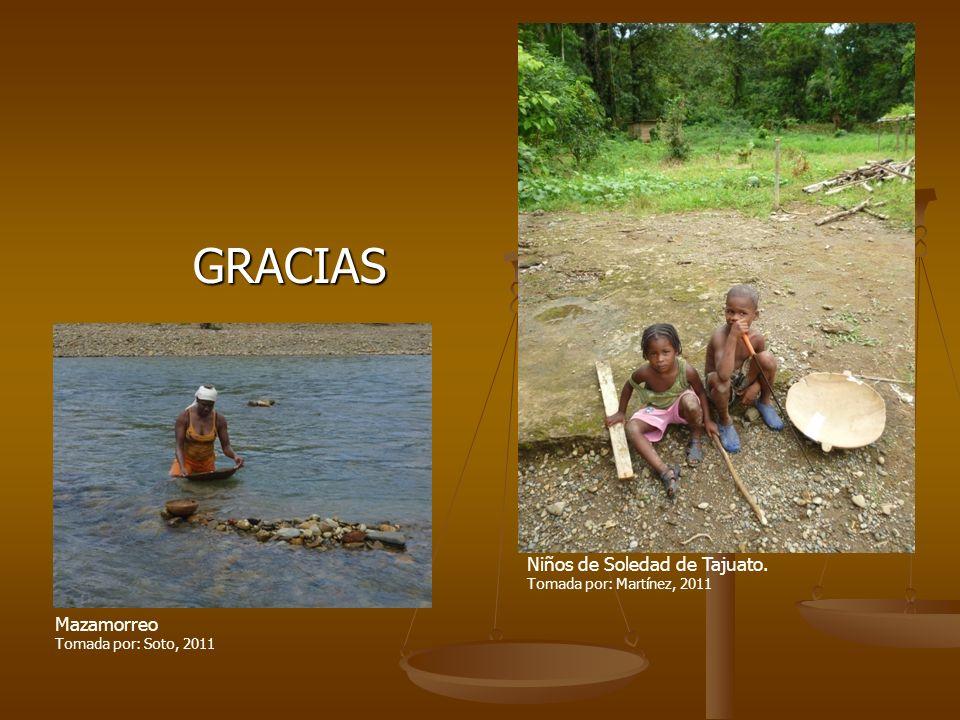 GRACIAS GRACIAS Mazamorreo Tomada por: Soto, 2011 Niños de Soledad de Tajuato. Tomada por: Martínez, 2011