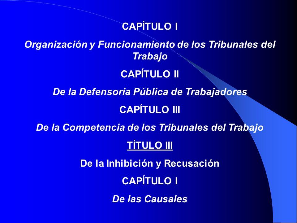 PROYECTO LEY ORGÁNICA PROCESAL DEL TRABAJO TÍTULO I Disposiciones Generales CAPÍTULO I Principios Generales TÍTULO II De los Tribunales del Trabajo