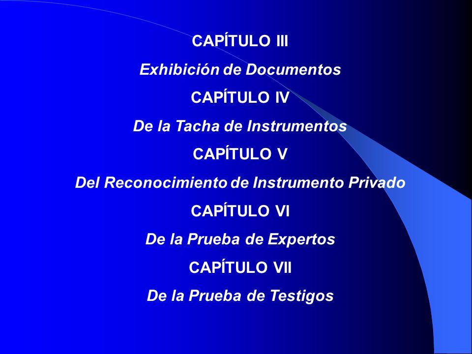 CAPÍTULO VI De los Efectos del Proceso TÍTULO V De los Lapsos y Días Hábiles TÍTULO VI De las Pruebas CAPÍTULO I De los Medios de Prueba, de su Promoción y Evacuación CAPÍTULO II De la Prueba por Escrito