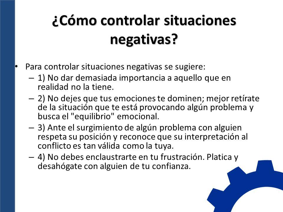 ¿Cómo controlar situaciones negativas.