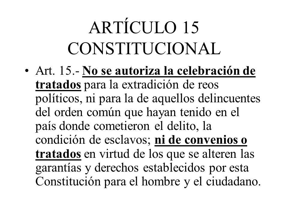 ARTÍCULO 15 CONSTITUCIONAL Art.