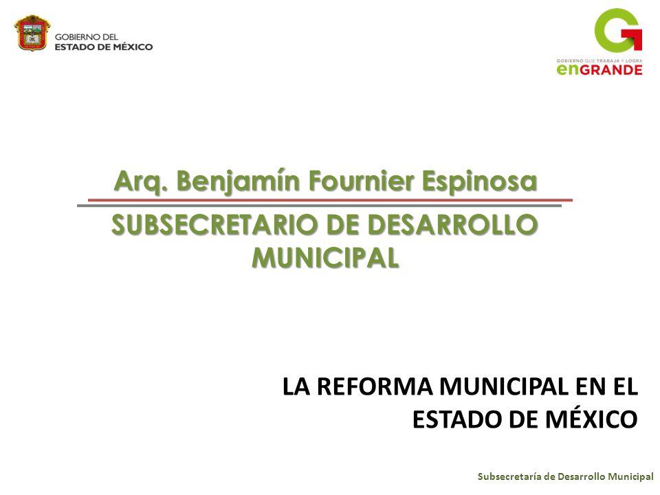 Subsecretaría de Desarrollo Municipal Municipio Sustentable Lograr un nuevo modelo de municipio en el Estado de México.