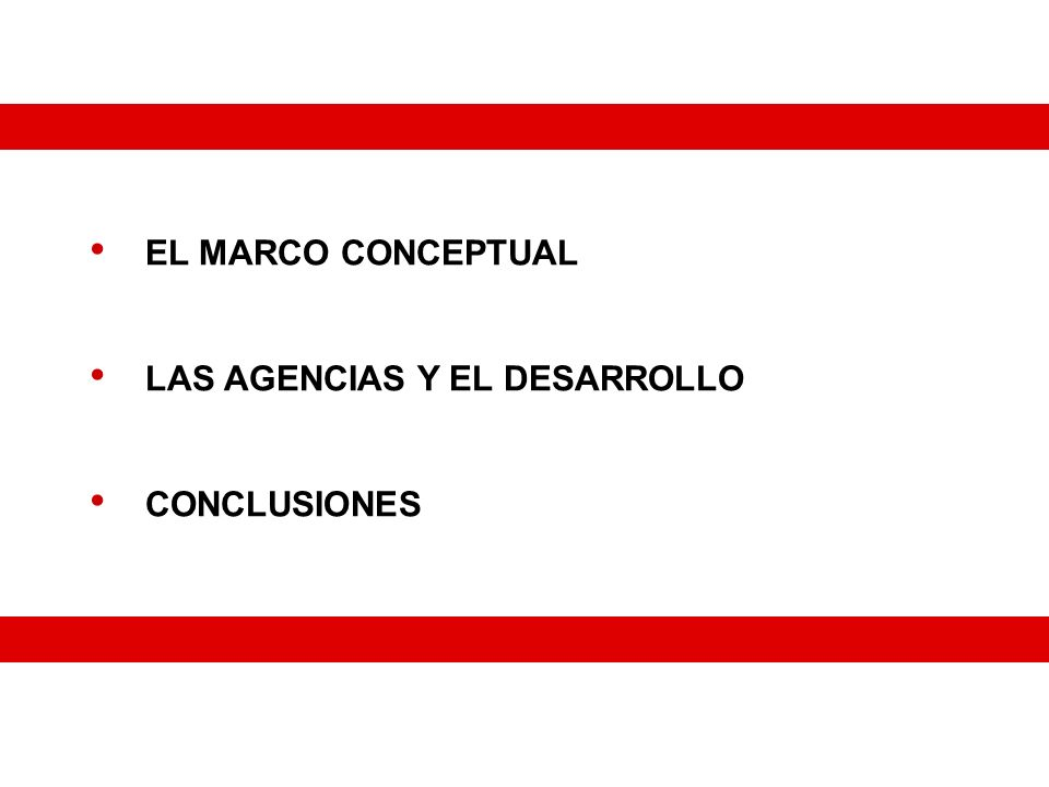 EL MARCO CONCEPTUAL LAS AGENCIAS Y EL DESARROLLO CONCLUSIONES