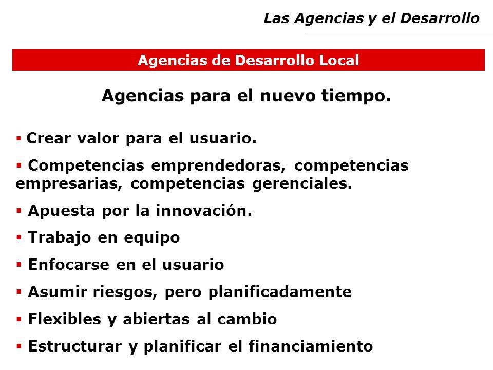 Agencias de Desarrollo Local Crear valor para el usuario.