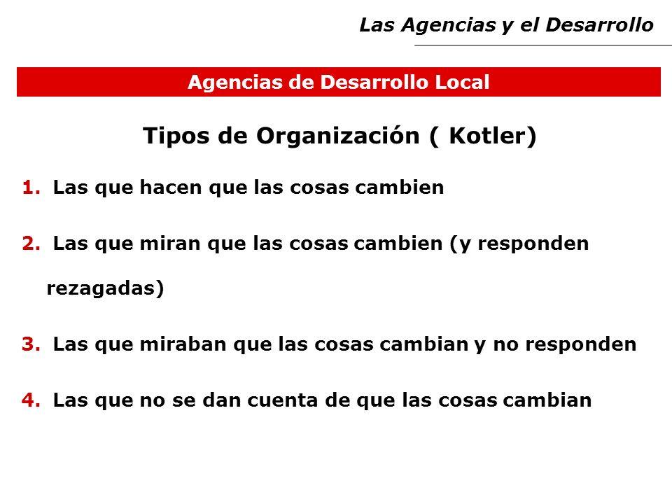 Agencias de Desarrollo Local Tipos de Organización ( Kotler) 1.