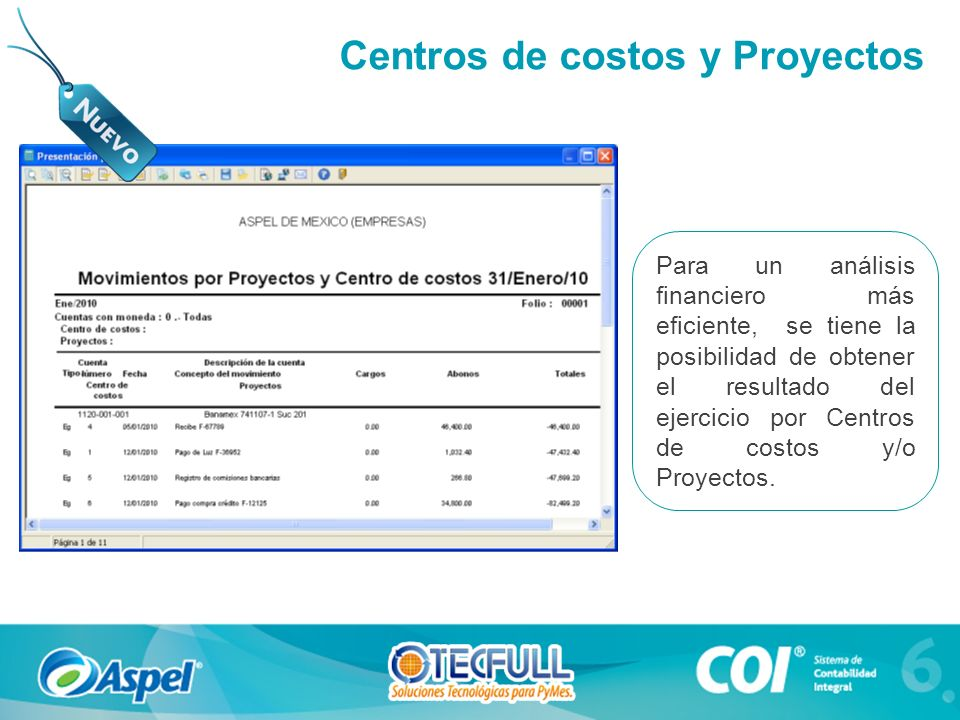 Para un análisis financiero más eficiente, se tiene la posibilidad de obtener el resultado del ejercicio por Centros de costos y/o Proyectos.