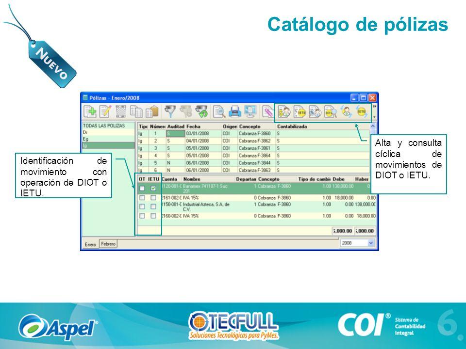 Identificación de movimiento con operación de DIOT o IETU. Alta y consulta cíclica de movimientos de DIOT o IETU. Catálogo de pólizas